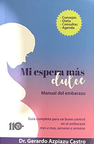 Mi espera mas dulce: guia para el embarazo eBook: Gerardo ...