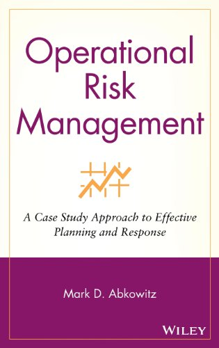 Operational Risk Management: A Case Study Approach to Effective Planning and Response