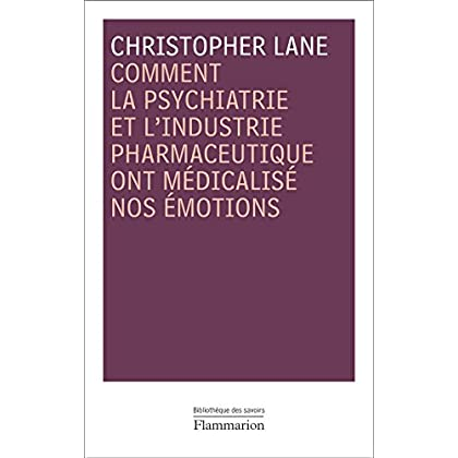 Comment la psychiatrie et l'industrie pharmaceutique ont médicalisé nos émotions