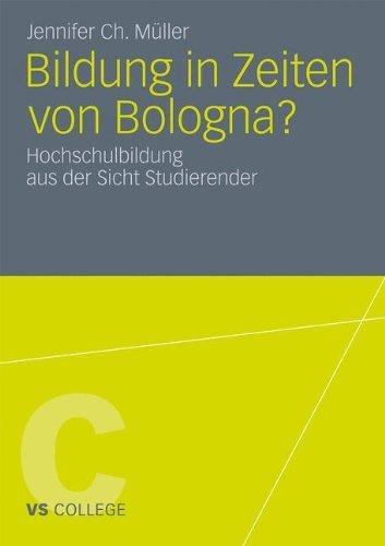 Bildung in Zeiten von Bologna?: Hochschulbildung aus der Sicht Studierender (VS College)