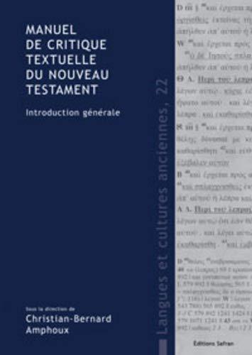 Manuel de critique textuelle du Nouveau Testament : Introduction générale par Christian-Bernard Amphoux