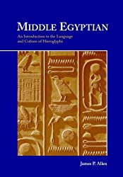 Middle Egyptian: An Introduction to the Language and Culture of Hieroglyphs by James P. Allen (2000-07-30)