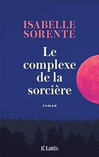 Le complexe de la sorcière par Isabelle Sorente