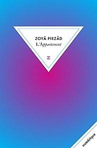 L'Appartement par Zoyâ Pirzâd