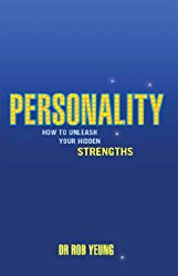 Personality: How to Unleash Your Hidden Strengths
