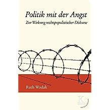 Politik mit der Angst: Zur Wirkung rechtspopulistischer Diskurse (Edition Konturen)
