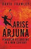 Arise Arjuna: Hinduism Resurgent in a New Century (English Edition)