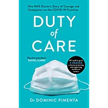 Duty of Care: 'This is the book everyone should read about COVID-19' Kate Mosse (English Edition)