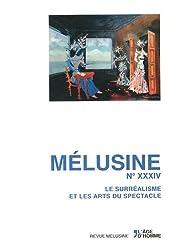 Mélusine, N° 34 : Le surréalisme et les arts du spectacle