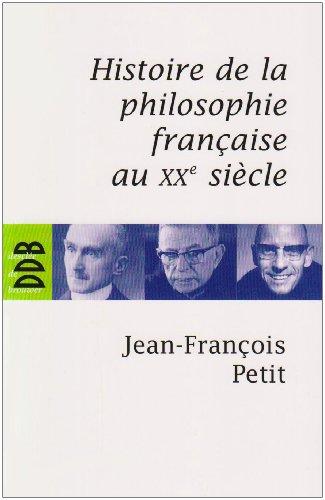 Histoire de la philosophie française au XXe siècle par Jean-François Petit