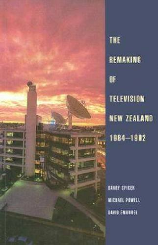 The Remaking of Television New Zealand 1984-1992