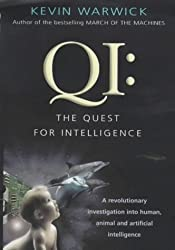 QI: The Quest for Intelligence - A Revolutionary Investigation into Human, Animal and Artificial Intelligence by Kevin Warwick (2000-08-24)