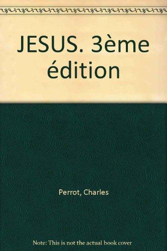 JESUS. 3ème édition par Charles Perrot