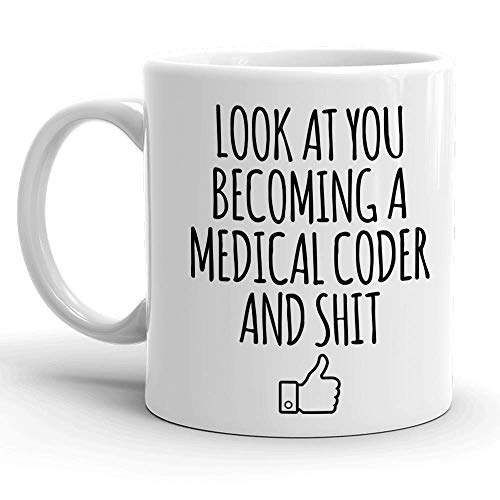TK.DILIGARM Look at You Becoming A Medical Coder and Shit Coffee Mug, Programmer Mug - Funny Programming Gift for Men and Women - Gag Coffee Cup for Computer Coding - Best Themed Gift Idea for Coders