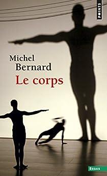 Le Corps par [Bernard, Michel..]