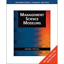Management Science Modeling, International Edition (with Student CD-Rom, Decision Tools and Stat Tools Suite, and Microsoft Project 2007 120 Day Version) by S. Albright (2008-01-06)
