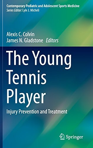 The Young Tennis Player: Injury Prevention and Treatment (Contemporary Pediatric and Adolescent Sports Medicine) (2016-06-26)