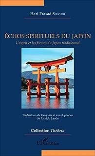 Echos spirituels du Japon: L'esprit et les formes du Japon traditionnel par  Hari Prasad Shastri