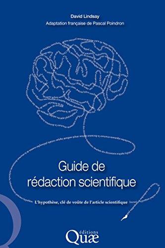 Téléchargement Guide de rédaction scientifique: L'hypothèse, clé de voûte de l'article scientifique pdf ebook
