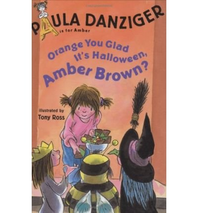 By Danziger, Paula ( Author ) [ Orange You Glad It's Halloween, Amber Brown? (A is for Amber; Easy-To-Read (Hardcover)) ] Aug - 2005 { Hardcover }