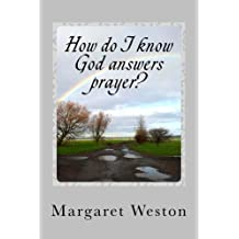 HOW DO I KNOW GOD ANSWERS PRAYER? (How do I know? Book 3)