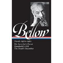 Bellow: Novels 1970-1982: Mr. Sammler's Planet / Humboldt's Gift / The Dean's December