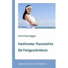 Hashimoto-Thyreoiditis für Fortgeschrittene: Ergänzungsbuch zur Schilddrüse