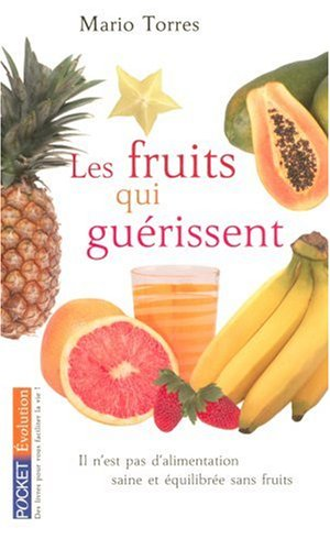 FRUITS QUI GUERISSENT par MARIO TORRES