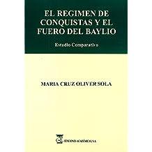 REGIMEN DE CONQUISTAS.FUERO DEL BAYLIO