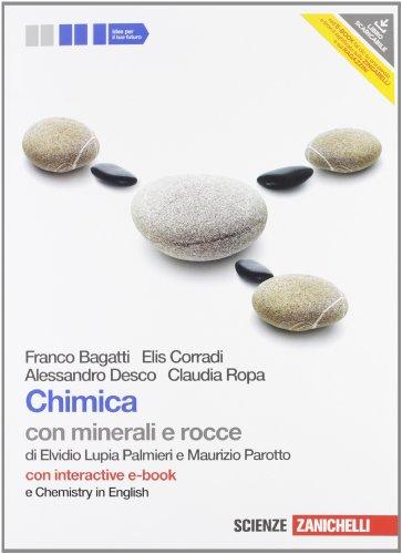 Chimica. Con minerali e rocce. Con Chemistry in english. Con interactive e-book. Per le Scuole superiori. Con espansione online
