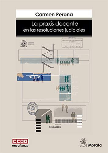 La praxis docente en las resoluciones judiciales por Carmen Perona Mata