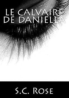Le Calvaire de Daniella par [Rose, S.C.]