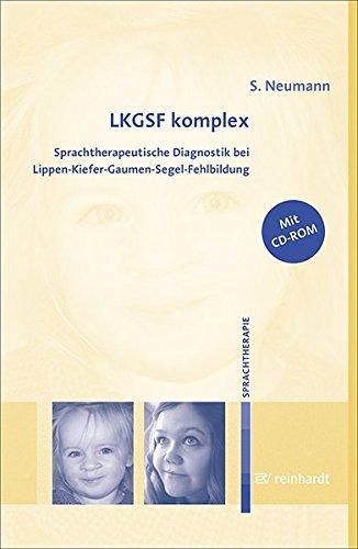 LKGSF komplex: Sprachtherapeutische Diagnostik bei Lippen-Kiefer-Gaumen-Segel-Fehlbildung
