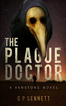 The Plague Doctor - A Vanstone Novel by [Sennett, C P ]