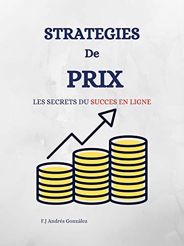 Couverture du livre STRATÉGIES DE PRIX: LES SECRETS DU SUCCÈS EN LIGNE
