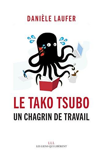Le Tako Tsubo: Un chagrin de travail (LIENS QUI LIBER) par Danièle Laufer