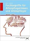 Fachbegriffe für Altenpflegerinnen und Altenpfleger (Wort-Check) von Winfried Dr. Stollmaier ,,Angelika Mayer ( 1. Juli 2014 )