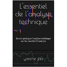 L'essentiel de l'analyse technique: Savoir pratiquer l'analyse technique sur les marchés financiers