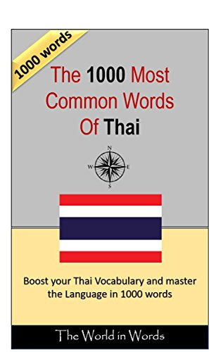 The 1000 Most Commonly Used Words of Thai - Learn Thai: Boost Your Thai Vocabulary (English Edition)