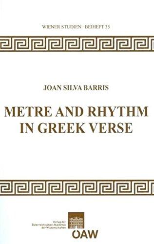 Metre and Rhythm in Greek Verse (Wiener Studien Beihefte, Band 35)