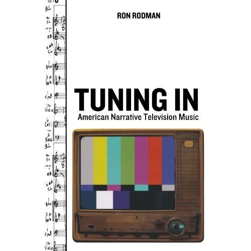 Tuning In: American Narrative Television Music (Oxford Music / Media) by Ron Rodman (2009-12-17)