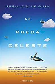 La rueda celeste par Ursula K. Le Guin