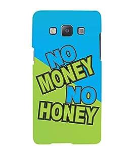 PrintVisa No Money Honey 3D Hard Polycarbonate Designer Back Case Cover for Samsung Galaxy A5 :: Samsung Galaxy A5 Duos :: Samsung Galaxy A5 A500F A500FU A500M A500Y A500YZ A500F1/A500K/A500S A500FQ A500F/DS A500G/DS A500H/DS A500M/DS A5000