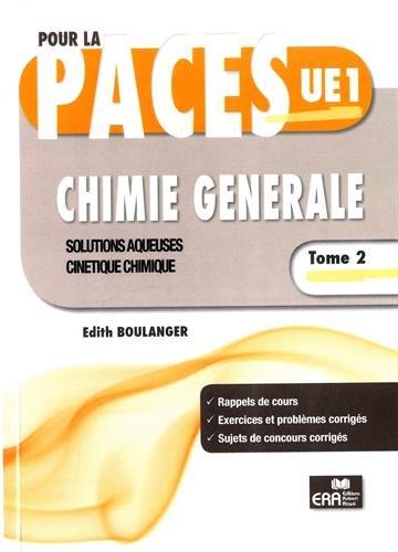 Chimie générale : Tome 2, Solutions aqueuses, cinétique chimique par Edith Boulanger