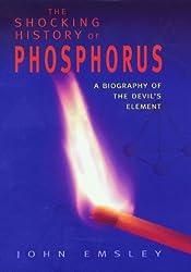 THE SHOCKING HISTORY OF PHOSPHORUS by JOHN EMSLEY (2000-01-01)