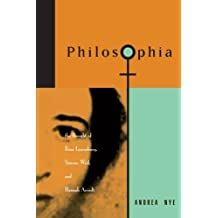 Philosophia: The Thought of Rosa Luxemburg, Simone Weil and Hannah Arendt