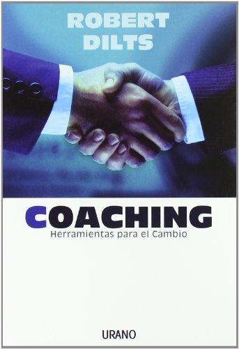 Coaching: herramientas para el cambio (Crecimiento personal) por Robert Dilts