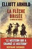 La flèche brisée - Le roman de Cochise de Elliott Arnold ( 23 mai 2013 ) - TELEMAQUE (23 mai 2013) - 23/05/2013