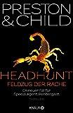 Headhunt - Feldzug der Rache: Ein neuer Fall für Special Agent Pendergast (Ein Fall für Special Agent Pendergast 17)