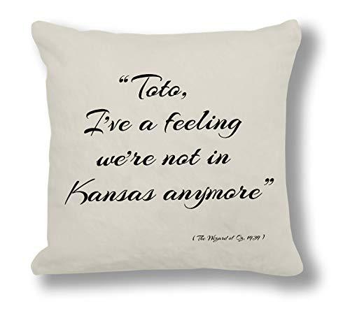 Ariella Kingh-Der Zauberer oz 'Toto Kissenbezug, I 've Eine Gefühl Wir Sind Nicht Mehr in Kansas (Zauberer Oz Von Toto Der)